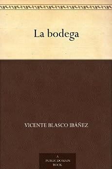 La bodega de [Ibáñez, Vicente Blasco]