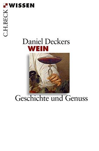 Wein: Geschichte und Genuss (Beck'sche Reihe 2793) -