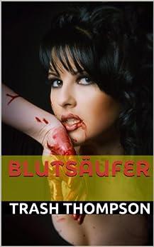 Blutsäufer (Vampir-Horror-Roman) von [Thompson, Trash]