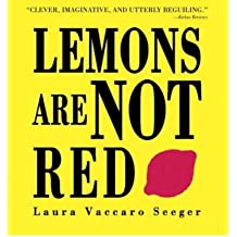 Lemons Are Not Red [ LEMONS ARE NOT RED ] by Seeger, Laura Vaccaro (Author ) on Aug-22-2006 Paperback