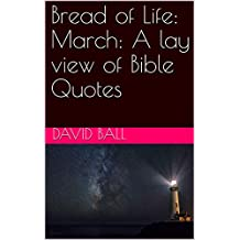 Bread of Life: March: A lay view of Bible Quotes (English Edition)