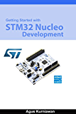 Getting Started With STM32 Nucleo Development (English Edition)