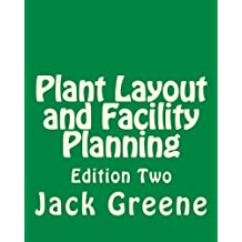 Plant Layout and Facility Planning: Edition Two by Jack Greene (2013-09-15)