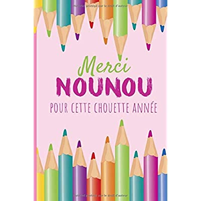 MERCI NOUNOU POUR CETTE CHOUETTE ANNÉE: Un carnet de notes pour une nounou | 110 pages, ligné | 9x6, 15,24cm x 22,86 cm |