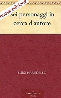 Sei personaggi in cerca d'autore  (Annotated) di [Pirandello, Luigi]