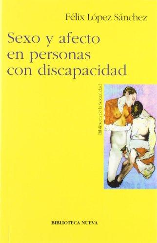 Sexo y afecto en personas con discapacidad (Biblioteca de la Sexualidad) por Félix López Sánchez