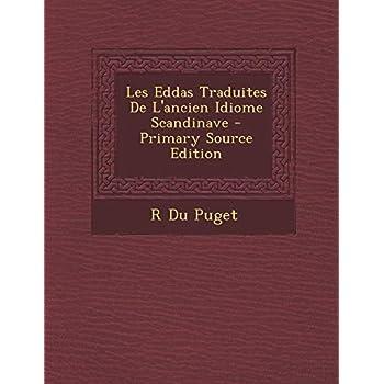 Les Eddas Traduites de L'Ancien Idiome Scandinave