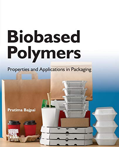 Biobased Polymers: Properties and Applications in Packaging