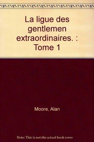 La Ligue des gentlemen extraordinaires, tome 1