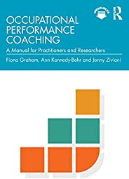 Occupational Performance Coaching: A Manual for Practitioners and Researchers