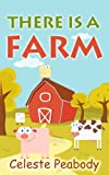There Is A Farm: (Bedtime Stories)(Rhyming Picture Books)(Children's Books) (English Edition)