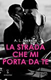 La strada che mi porta da te (Fight for Me Vol. 1)