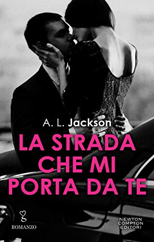 La strada che mi porta da te (Fight for Me Vol. 1) di [Jackson, A.L.]