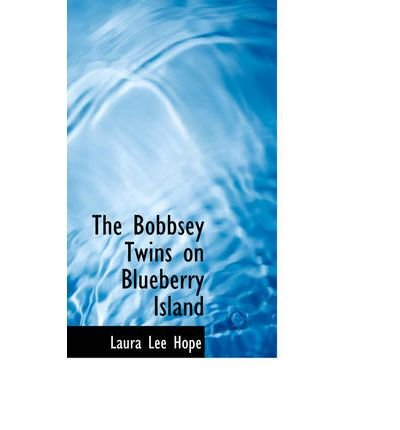 [( The Bobbsey Twins on Blueberry Island )] [by: Laura Lee Hope] [Oct-2007]