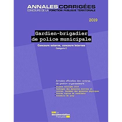 Gardien-Brigadier de Police Municipale 2019. Concours catégorie C : Concours externes et internes. Catégorie C