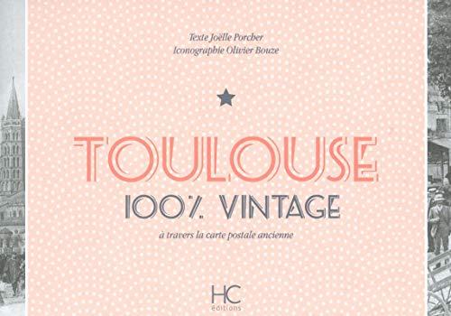 Toulouse 100 % vintage à travers la carte postale ancienne