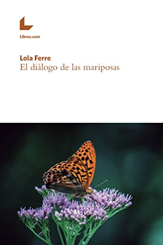 El diálogo de las mariposas por Lola Ferre