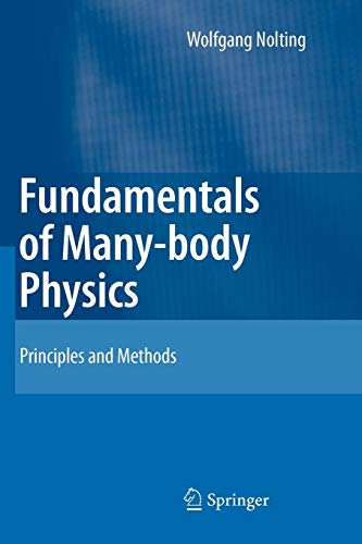 Fundamentals of Many-body Physics: Principles and Methods (Advanced Particle Physics)