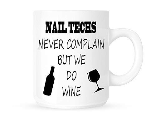 Nail Techs Never Complain But We Do Wine Funny Novelty Funny Novelty Coffee Mug Cup Perfect Christmas Gift Idea -
