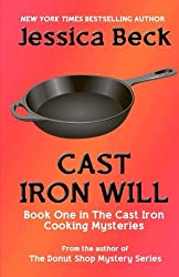 Cast Iron Will (The Cast Iron Cooking Mysteries) (Volume 1) by Jessica Beck (2015-05-14)