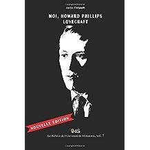 Moi, Howard Phillips Lovecraft (Le Bulletin de l'Université de Miskatonic)