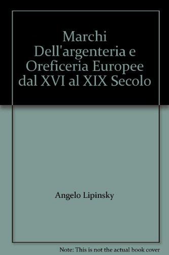 Marchi dell'argenteria e oreficeria europee dal XVI al XIX secolo