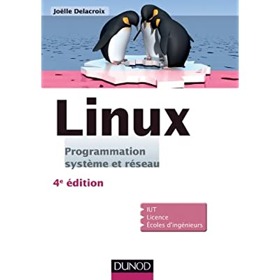 Linux : Programmation système et réseau - 4ème édition