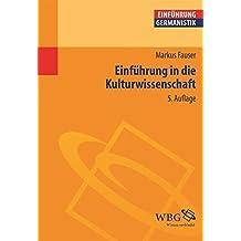 Einführung in die Kulturwissenschaft (Germanistik kompakt)