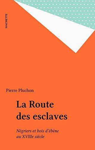 La Route des esclaves: Négriers et bois...