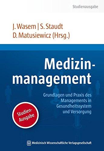 rundlagen und Praxis des Management in Gesundheitswesen und Versorgung ()
