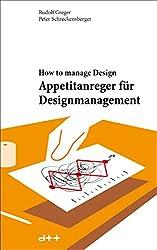 Appetitanreger für Designmanagement: How to manage Design