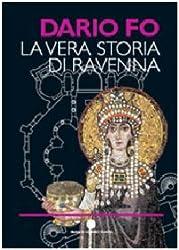 La vera storia di Ravenna. Ediz. illustrata