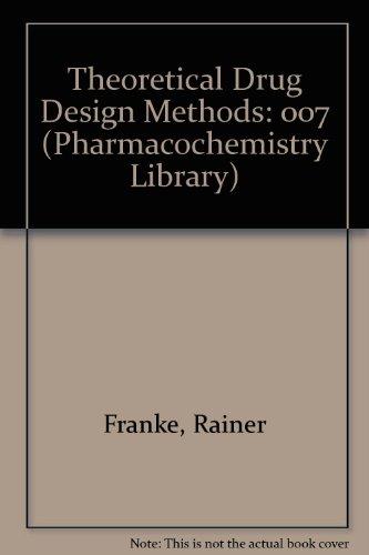 Theoretical Drug Design Methods (Pharmacochemistry Library, V. 7) (Professional-serie Franke)