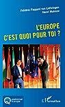 L'Europe c'est quoi pour toi ? par Fappani von Lothringen