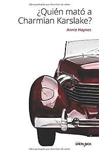 ¿Quién mató a Charmian Karslake? par Annie Haynes