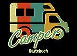 Camper Gästebuch: Gästebuch zur freien Gestaltung für Wohnmobile, Wohnwagen, Mobil Home oder Camping I Querformat