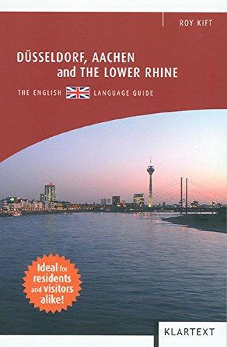 Düsseldorf, Aachen and the Lower Rhine: The English Language Guide