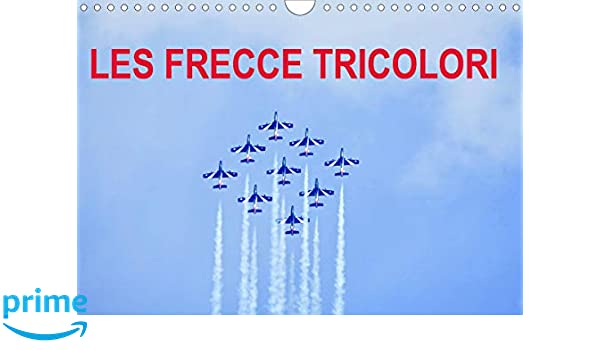 Frecce Tricolori 2020 Calendario.Les Frecce Tricolori Calendrier Mural 2020 Din A4 Horizontal
