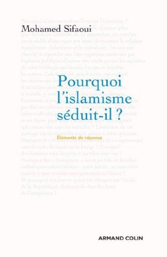 Pourquoi l'islamisme séduit-il ? (Hors Collection)