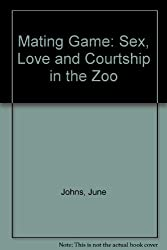 Mating Game: Sex, Love and Courtship in the Zoo