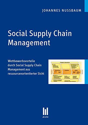Social Supply Chain Management: Wettbewerbsvorteile durch Social Supply Chain Management aus ressourcenorientierter Sicht (Akademische Verlagsgemeinschaft München)
