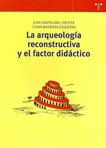 La arqueología reconstructiva y el factor didáctico (Biblioteconomía y Administración Cultural)