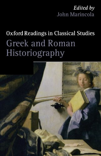 Greek and Roman Historiography (Oxford Readings in Classical Studies)