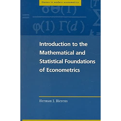 [(Introduction to the Mathematical and Statistical Foundations of Econometrics)] [By (author) Herman J. Bierens ] published on (January, 2011)