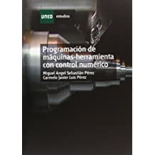 Programación de Máquinas-Herramienta Con Control Numérico (ESTUDIOS DE LA UNED)