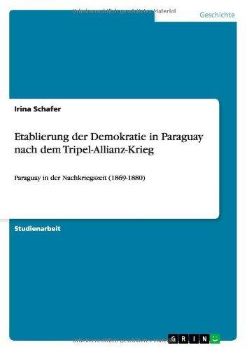 etablierung-der-demokratie-in-paraguay-nach-dem-tripel-allianz-krieg-by-irina-schafer-2009-09-11