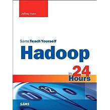 Hadoop in 24 Hours, Sams Teach Yourself (Sams Teach Yourself in 24 Hours)