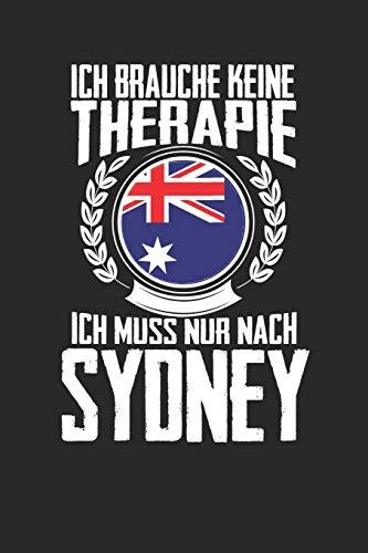 Ich brauche keine Therapie ich muss nur nach Sydney: Notizbuch A5 kariert 120 Seiten, Notizheft / Tagebuch / Reise Journal, perfektes Geschenk für den Urlaub in Sydney
