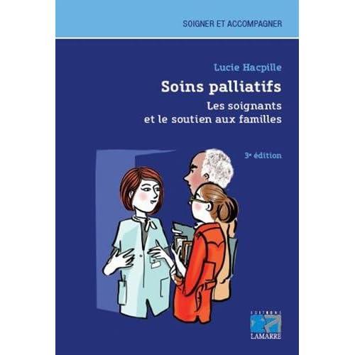 Soins palliatifs. Les soignants et le soutien aux familles