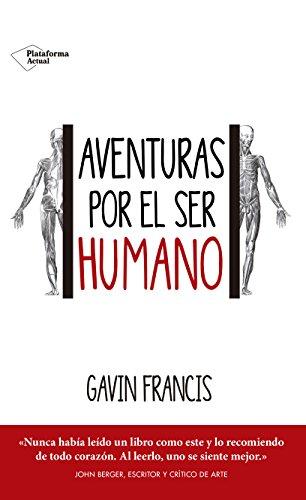 Aventuras por el ser humano por Gavin Francis